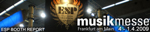 musik messe 2009 ESP BOOTH REPORT
