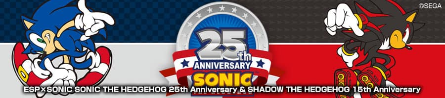 ESP×SONIC SONIC THE HEDGEHOG 25th Anniversary & SHADOW THE HEDGEHOG 15th Anniversary