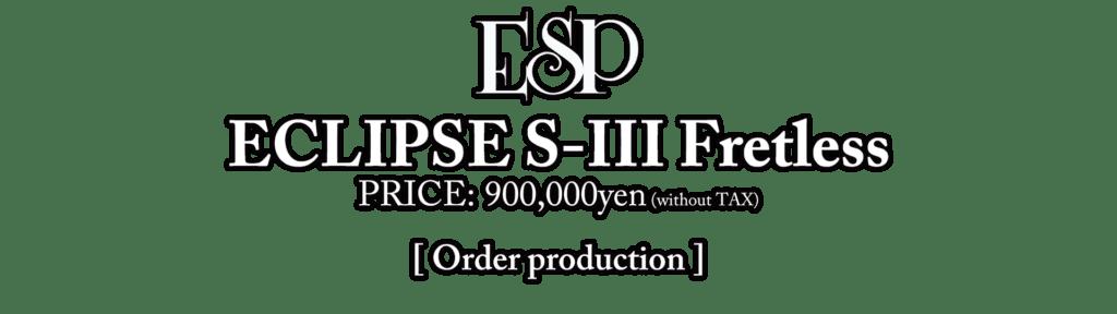ESP ECLIPSE S-III Fretless