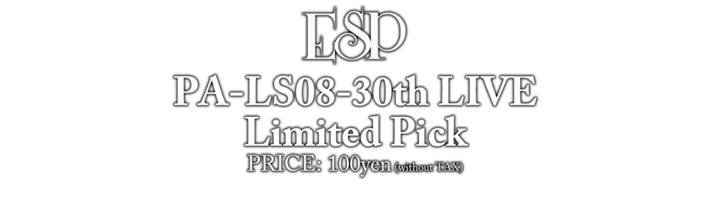 ESP PA-LS08-30th LIVE Limited Pick