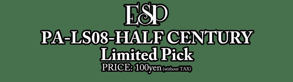 ESP PA-LS08-HALF CENTURY Limited Pick